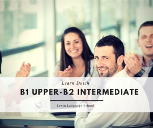 Learn Dutch Course: B1 Upper - B2 Intermediate